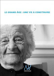 Le grand âge une vie à construire